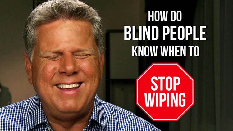 How Does A Blind Person Know When To Stop Wiping